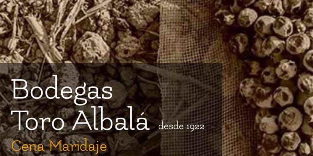 CENA MARIDAJE BODEGAS TORO ALBALÁ